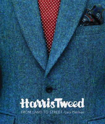 Harris Tweed: From Land to Street 9780711232167