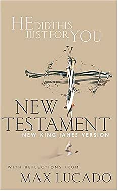 He Did This Just for You New Testament: With Reflections from Max Lucado 9780718000295