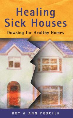 Healing Sick Houses: Dowsing for Healthy Homes 9780717129928