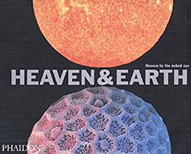 Heaven & Earth: Unseen by the Naked Eye 9780714842806