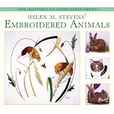 Helen M. Stevens' Embroidered Animals 9780715318034