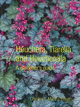 Heuchera, Tiarella and Heucherella: A Gardener's Guide 9780713490091