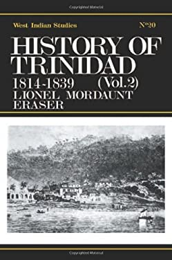 History of Trinidad from 1781-1839 and 1891-1896 9780714619378