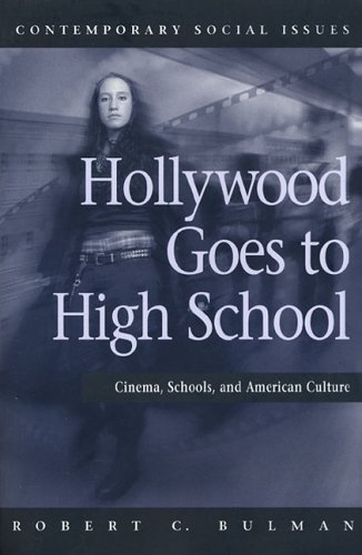 Hollywood Goes to High School: Cinema, Schools, and American Culture 9780716755418