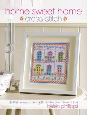 Home Sweet Home Cross Stitch 9780715332900
