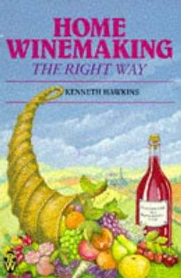 Home Winemaking Right Way 9780716020554