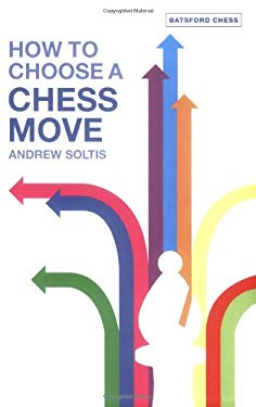 How to Choose a Chess Move 9780713489798
