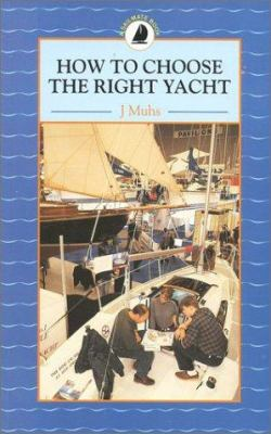 How to Choose the Right Yacht 9780713639506