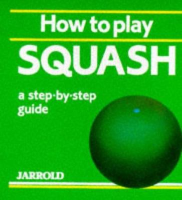 How to Play Squash 9780711704213