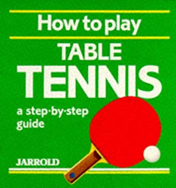 How to Play Table Tennis 9780711704251