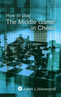 How to Play the Middlegame in Chess 9780713486179