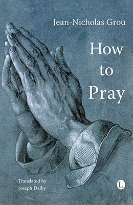 How to Pray 9780718830854