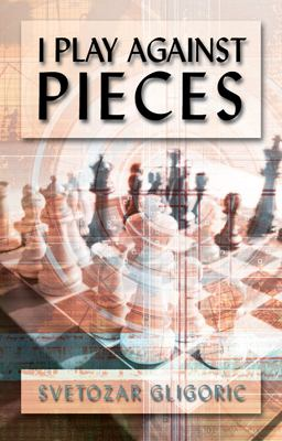 I Play Against Pieces 9780713487701