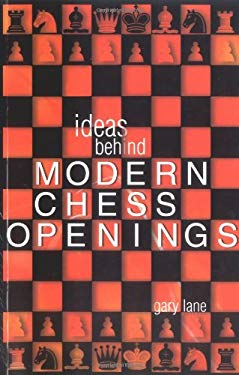 Ideas Behind the Modern Chess Openings 9780713487121