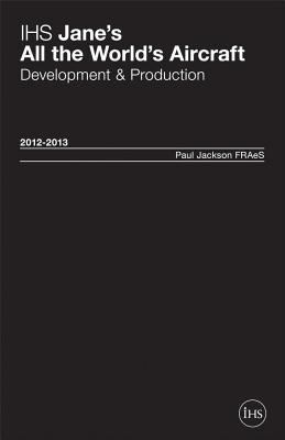 Ihs Jane's All the World's Aircraft: Development & Production 12/13 9780710630001