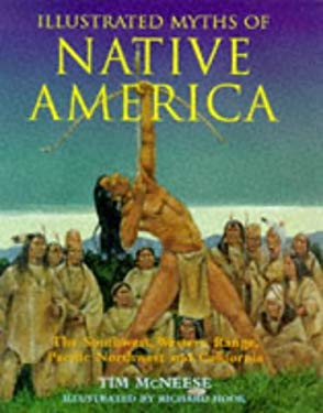 Illustrated Myths of Native America: The Southwest, Western Range, Pacific Northwest and California 9780713727005