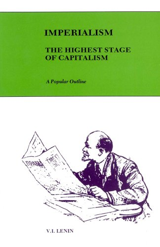 imperialism as the highest stage of Vi lenin imperialism, the highest stage of capitalism a popular outline preface petrograd, april 26, 1917 the pamphlet here.