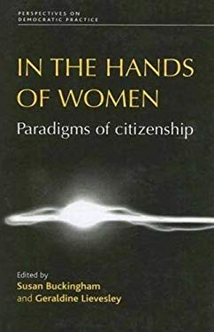 In the Hands of Women: Paradigms of Citizenship
