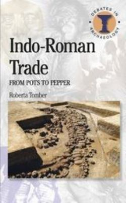 Indo-Roman Trade: From Pots to Pepper 9780715636961
