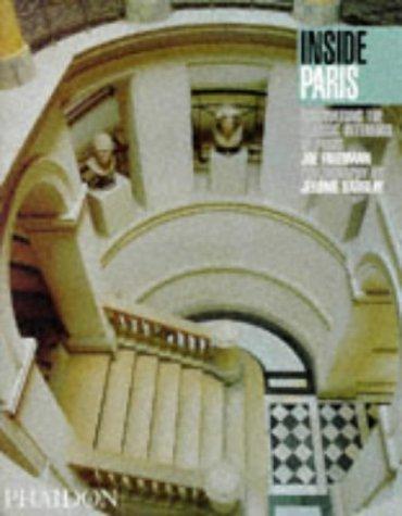 Inside Paris: Discovering the Classic Interiors of Paris 9780714837604