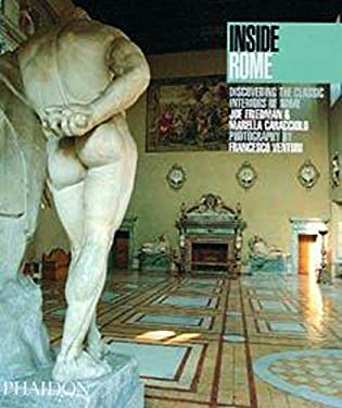 Inside Rome: Discovering the Classic Interiors of Rome 9780714837628