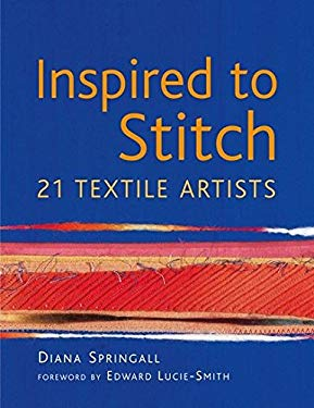 Inspired to Stitch: 21 Textile Artists 9780713669862