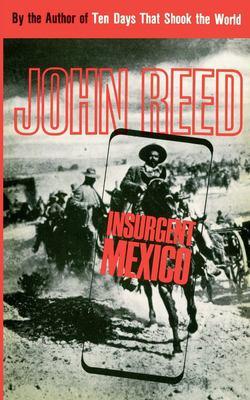 Insurgent Mexico 9780717800995
