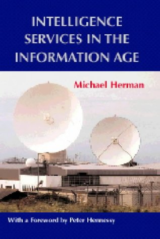 Intelligence Services in the Information Age: Theory and Practice 9780714681962