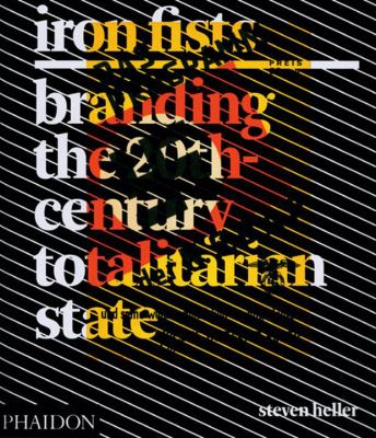 Iron Fists: Branding the 20th-Century Totalitarian State 9780714848464