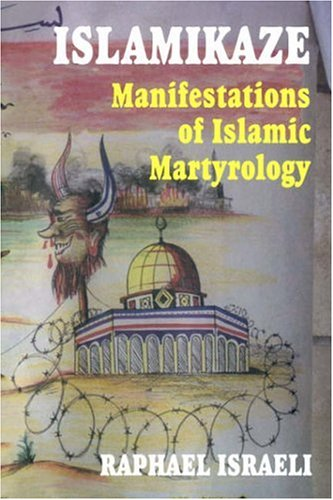 Islamikaze: Manifestations of Islamic Martyrology 9780714683911