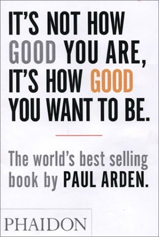 It's Not How Good You Are, It's How Good You Want to Be : The World's Best Selling Book