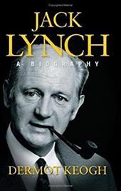 Jack Lynch: A Biography 2626381