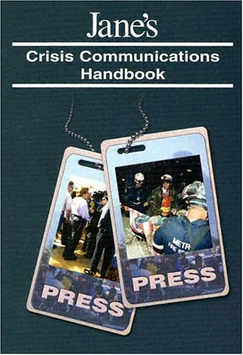 Jane's Crisis Communications Handbook 9780710625960