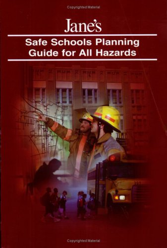 Jane's Safe Schools Planning Guide for All Hazards 9780710626592
