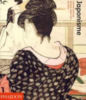 Japonisme: Cultural Crossings Between Japan and the West 9780714847979