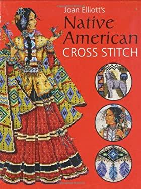Joan Elliott's Native American Cross Stitch 9780715320716