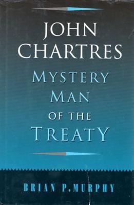 John Chartres: Mystery Man of the Treaty 9780716525431