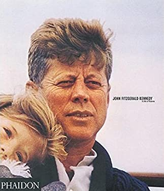 John Fitzgerald Kennedy: A Life in Pictures 9780714843629