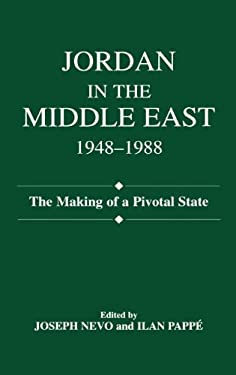 Jordan in the Middle East, 1948-1988: The Making of Pivotal State