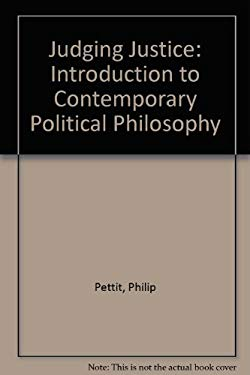 Judging Justice: An Introduction to Contemporary Political Philosophy