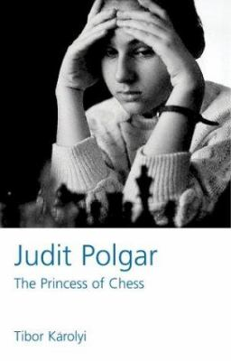 Judit Polgar: The Princess of Chess 9780713488906