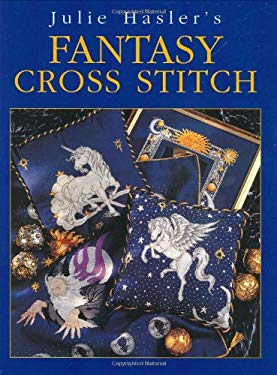 Julie Hasler's Fantasy Cross Stitch 9780715310120