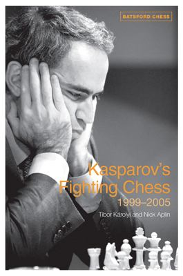 Kasparov's Fighting Chess 1999-2005 9780713489842