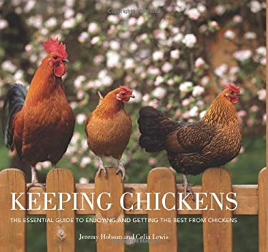 Keeping Chickens: The Essential Guide to Enjoying and Getting the Best from Chickens 9780715325674