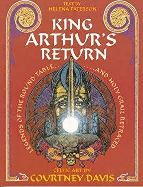 King Arthur's Return: Legends of the Round Table and Holy Grail Retraced 9780713724288