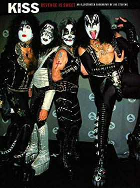 Kiss: Revenge Is Sweet: An Illustrated Biography 9780711958203