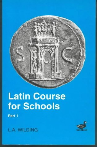 Latin Course for Schools: Part I 9780715626740