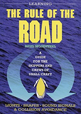 Learning the Rule of the Road: A Guide for Sailors: A Guide for the Skippers and Crew of Small Craft 9780713671001