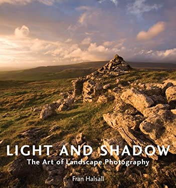 Light & Shadow: The Art of Landscape Photography 9780711230163