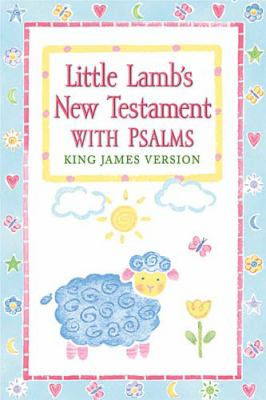 Little Lamb's New Testament: With Psalms 9780718000684